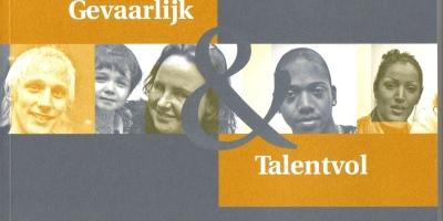 Gevaarlijk en Talentvol
